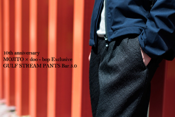 10th anniversary MOJITO × doo-bop Exclusive GULF STREAM PANTS Bar.3.0